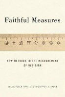 """New Book: """"Faithful Measures: New Methods in the Measurement of Religion"""" edited by Dr. Roger Finke"""