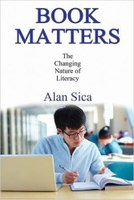 New Book by Faculty Member Alan Sica – Book Matters: The Changing Nature of Literacy